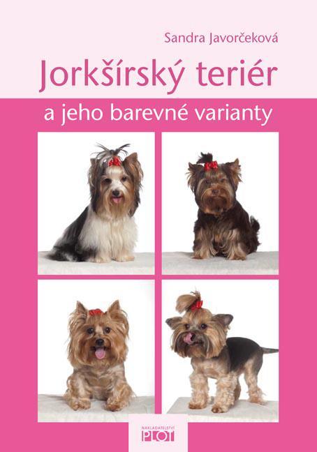 Jorkšírský teriér a jeho barevné varianty - Nakladatelství Plot 6571c6c54d